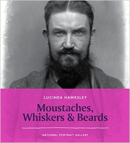 Moustaches, Whiskers and Beards by Lucinda Hawksley (book jacket)