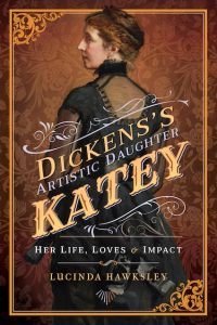 Book jacket for my biography 'Dickens's Artistic Daughter Katey', published by Pen and Sword.