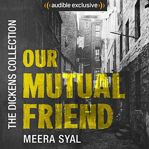 The image shows the Audible image for the cover of Our Mutual Friend by Charles Dickens, narrated by Meera Syal, with an introduction written and narrated by me.